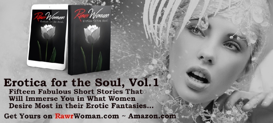 Erotica for the Soul, Vol.1 by RawrWoman